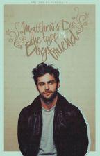 Matthew's D. the type of Boyfriend by 94sDallas