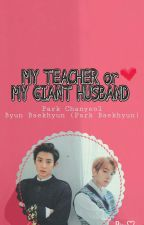 MY TEACHER or MY GIANT HUSBAND ✔ by BabyB_firelight