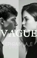 Vague // On hold  by ephraimdb