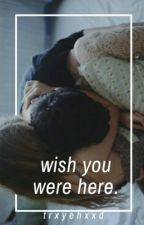 Wish you were here. | Calum Hood. by ravenclawslut