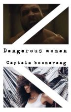 dangerous women (captain boomerang x reader) by jordanreadsnow