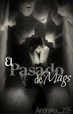 El pasado de Mags |EN EDICIÓN by Anonima_205