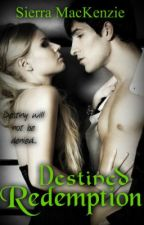 Destined Redemption ( #Wattys2014 ) by SierraMacKenzie