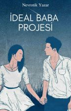 İdeal Baba Projesi by Nevrotik-Yazar