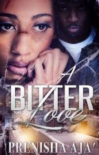 A Bitter Love (available on AMAZON) FREE!! by Author_PrenishaAja