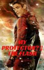 My Protector? || The Flash  #Wattys2017 by Lady_Allen13