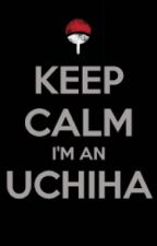 Keep Calm I'm an Uchiha. (Naruto Fanfiction)  by RyseNightrayHel