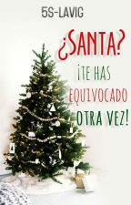 ¿Santa? ¡Te has equivocado otra vez! © by crazydreams2