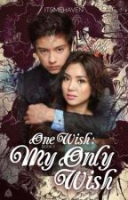 One Wish Book II: My Only Wish  by itsmeSecretHaven