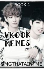 VKOOK MEMES (Book 1) by OMGTHATAINTME_TY