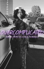 Overcomplicated {JACE NORMAN AND RIELE DOWNS} by catisabeach