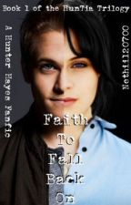 Faith to Fall Back On (A Hunter Hayes Fanfiction, Book 1 of the HunTia Trilogy) by Nethii120700