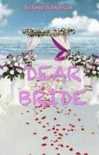 Dear Bride by AnggrekAngGraini