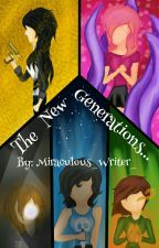 The New Generations... by Miraculous_Writer_