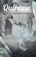 """Quiereme"".                         (Primer libro) by Crazylazyworld"
