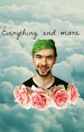 Everything and more//Jacksepticeye fan fic by cxitlinjb