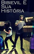 Bibievil E Sua Historia by FernandaMaciel_