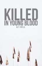 Killed In Young Blood << Cato Hadley Love Story by LetsBeAloneTogether5
