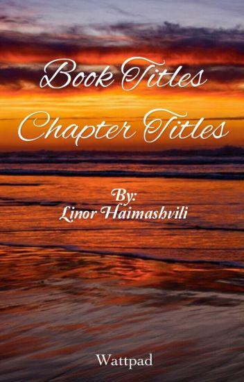 Story Titles/Chapter Names - Writinglove - Wattpad
