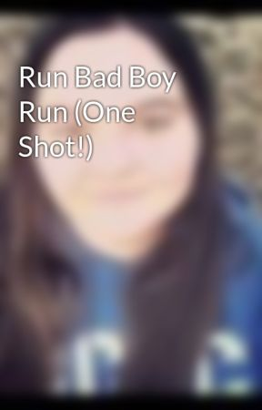 Run Bad Boy Run (One Shot!) by Darknesskurai