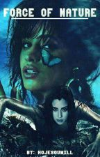 Force of Nature - Camren fanfic by HojesouWill