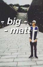 - big - matt - by matthewkim-