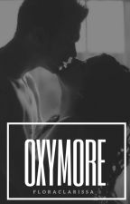 OXYMORE by floraclarissa