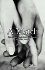 A Match *editing* by The-Dark-Mistress