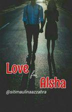 Love For Alsha by sitimaulinaazzahra