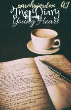 The Diary of a Young Heart (BWWM) by aarohajordan_AJ