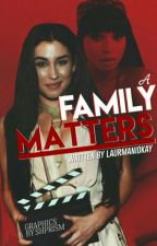 a family matters →laurmani (short story) by laurmaniokay