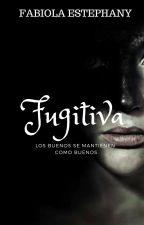 Fugitiva by Fabiolaestephany