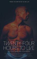 24 Hours to Live · Tupac by kayla-nicole