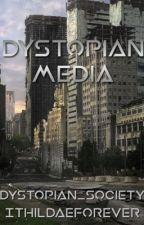 Dystopian Media by Dystopian_Society