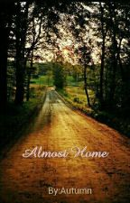 Almost Home  by Autumn_breeze_20