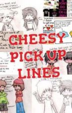 Cheesy pick up lines by weird_nix