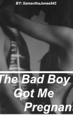 The Bad Boy Got Me Pregnant // M.G.C. by Nekxbxby