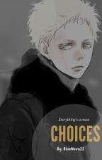 CHOICES [Omegaverse] by BlueNova22