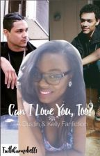 Can I Love You, Too (2)? a Dustin and Kelly Fanfiction by FaithCampbell1