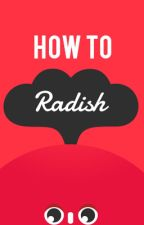 HOW TO RADISH by ellesugi