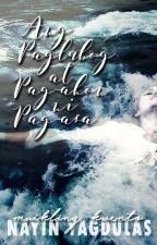 Ang Paglubog at Pag-ahon ni Pag-asa by nayinK