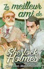 Le meilleur ami de Sherlock Holmes by Chocolat-Mashmalow