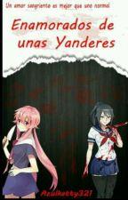 Enamorados de unas Yanderes by -Katty_Sweetie-