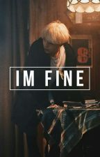Im Fine | Pjm.Myg by Loserverin