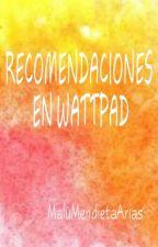 Recomendaciones en Wattpad by MaluMendietaArias