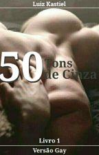 50 Tons de Cinza - Versão Gay by luizkastiel