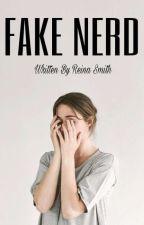 Fake Nerd (HIATUS SEMENTARA) by Reina_Smith
