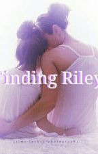 Finding Riley by all_hail_jaide
