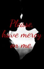 Please, have MERCY on me. by MendesInspiration