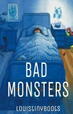 | Bad Monsters | H&L OS. by louistinyboots